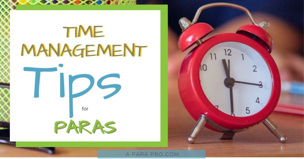 Time Management tips for paraeducators