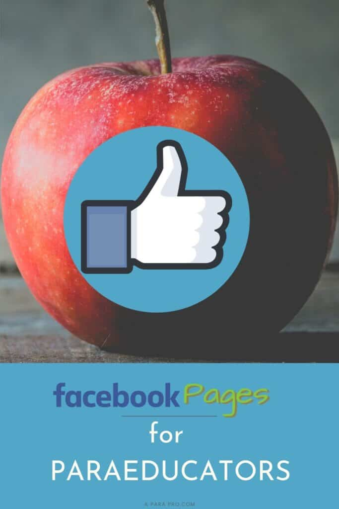 Facebook pages for paraeducators, paraprofessionals, teaching assistants, educators for special education, e-learning, and humor.